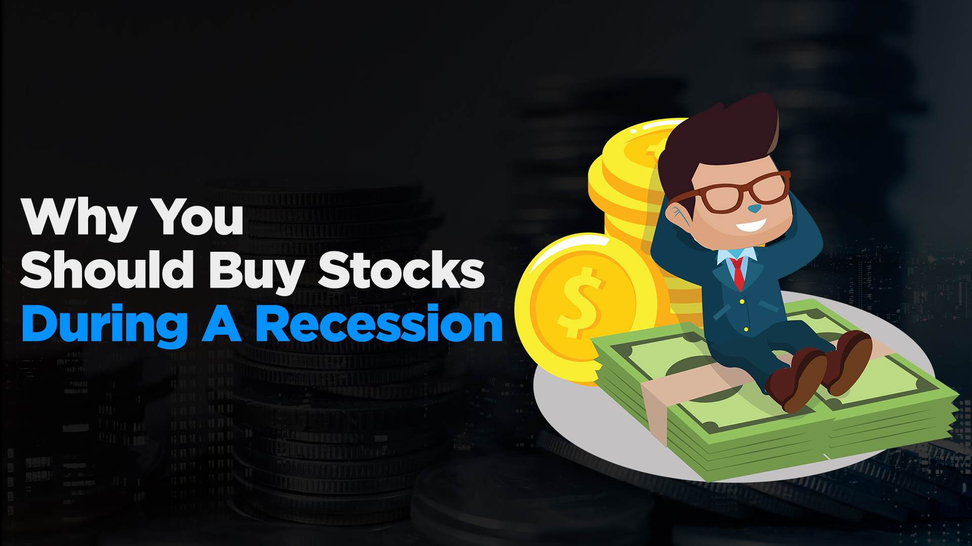 Investing Secrets: Why You Should Buy Stocks During A Recession