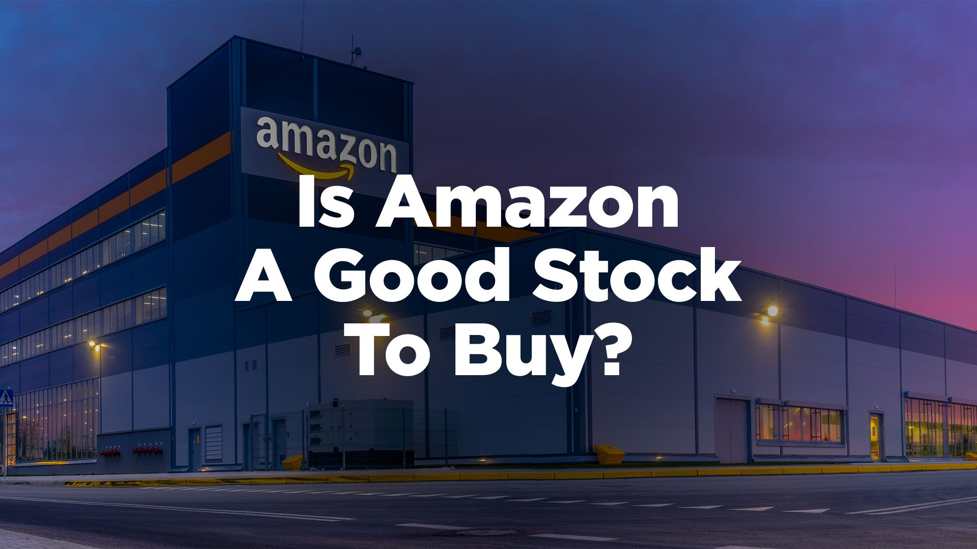 Is Amazon a Good Stock to Buy? (Amazon Stock Analysis)